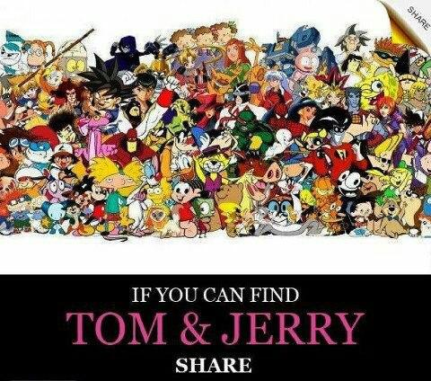 WOW.. If you can find TOM & JERRY ?