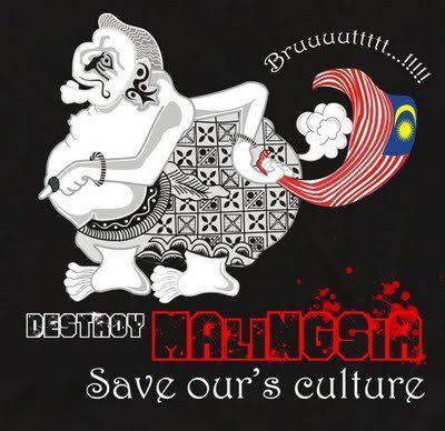 Destory MALINGSIA Save ours culture