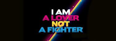 IAM A LOVER NOT A FIGHTER