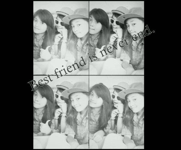 Best friend is never end.
