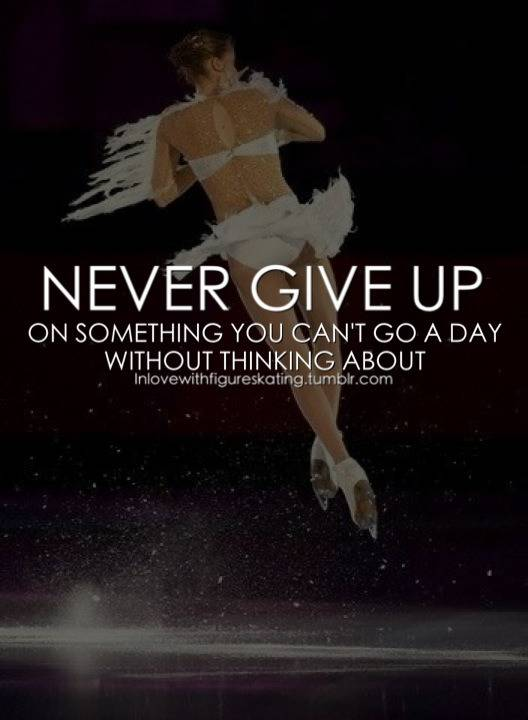 Never give up when i Figure Skating =D