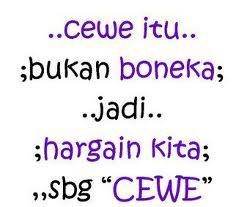 Ingat !!! hargai lh kita2 sbgai cwe... :)