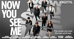 "Spell the magic words, Aracadabra then..... ""NOW YOU SEE ME"" (movie review)"