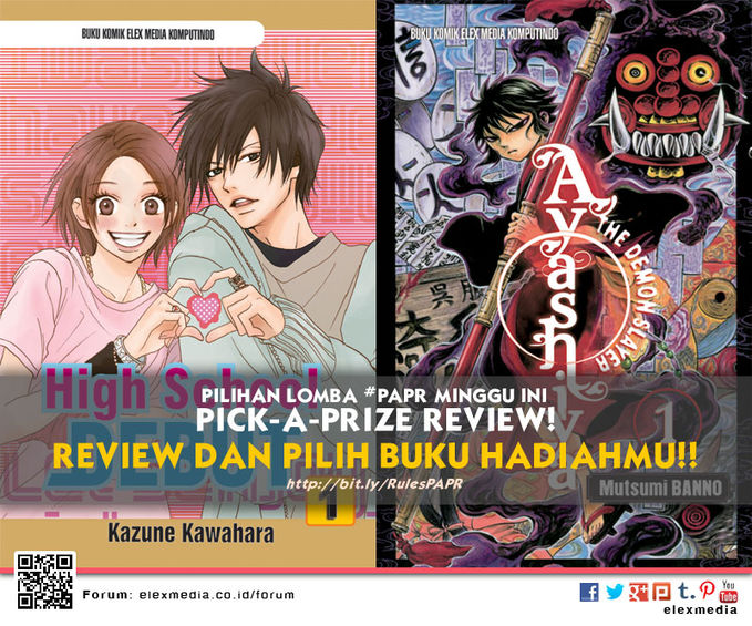 #LombaReview PickAPrizeReview minggu ini HIGH SCHOOL DEBUT http://ow.ly/tJ9RQ AYASHIYA THE DEMON SLAYER http://ow.ly/tnlmz *Cara: 1. Register http://bit.ly/LXORegs 2. Aturan #PAPR : http://bit.ly/RulesPAPR