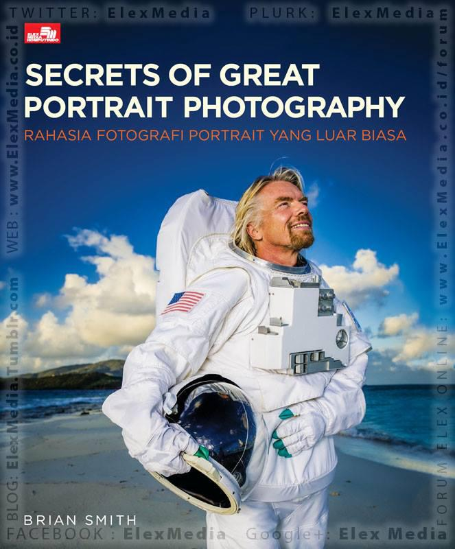 Mengupas ide segar kesuksesan seorg fotografer peraih penghargaan Pulitzer. Goodreads 4.32* SECRETS OF GREAT PORTRAIT PHOTOGRAPHY http://ow.ly/tUZWF mobile http://ow.ly/tUZXi Harga: Rp. 128,800