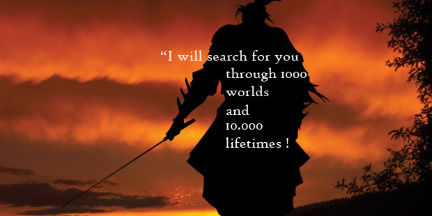 I will search for you through 1000 worlds and 10000 lifetimes! I will wait for you in all of them. Quotes dari film 47 Ronin