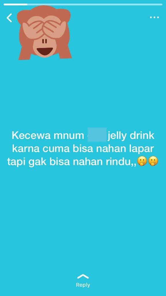 Seandainya memang bisa menahan rindu, LDR pasti minumnya jelly semua.